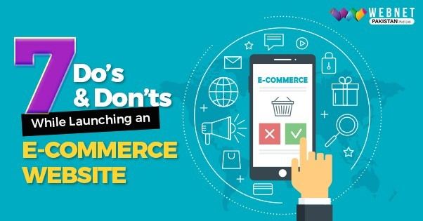 7 Do's & Don'ts While Launching an Ecommerce Website
