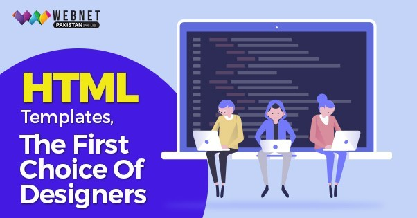 HTML TEMPLATES, THE FIRST CHOICE OF DESIGNERS
