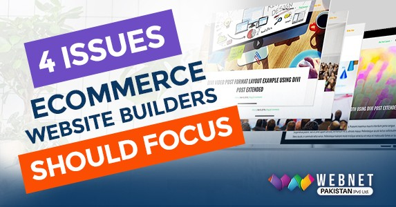 4 Issues Ecommerce Website Builders Should Focus